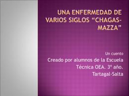 """Una enfermedad de varios siglos """"Chagas-Mazza"""""""