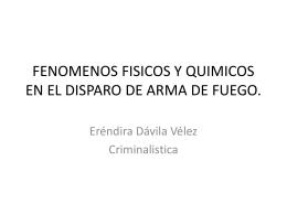 FENOMENOS FISICOS Y QUIMICOS EN EL DISPARO DE ARMA