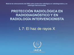 El Haz de Rayos X. - (RPOP) IAEA Radiation Protection of Patients