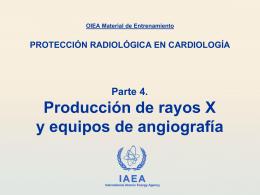 04. Producción de rayos X y equipos de angiografía