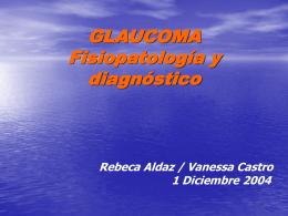 Fisiopatología del Glaucoma () 509 Kb