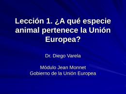 Lección 1. ¿A qué especie animal pertenece la Unión Europea?