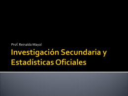 Investigación Secundaria y Estadísticas Oficiales
