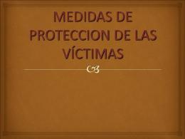MEDIDAS DE PROTECCION DE LA VÍCTIMA