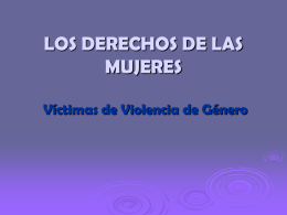 LOS DERECHOS DE LAS MUJERES Víctimas de Violencia de