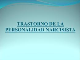 TRASTORNO DE LA PERSNALIDAD NARCISISTA