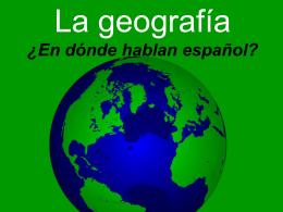 La geografía ¿en dónde hablan español?
