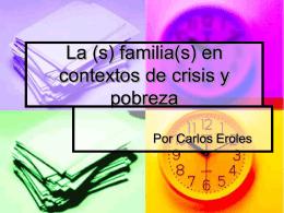 La (s) familia(s) en contextos de crisis y pobreza