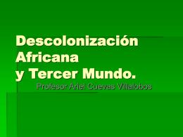 Descolonización Africana y Tercer Mundo.