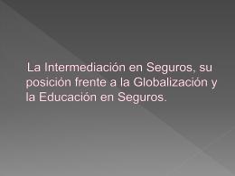 La intermediación en seguros, su posición frente a la globalización
