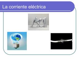 La corriente eléctrica.