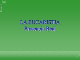 La Eucaristia - Presencia Real
