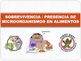 sobrevivencia / presencia de microorganismos en alimentos