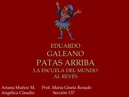 EDUARDO GALEANO PATAS ARRIBA LA ESCUELA DEL MUNDO