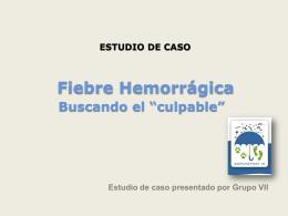 Fiebre Hemorragica - Caso.