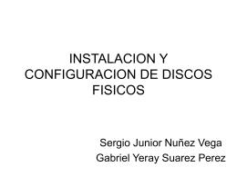 INSTALACION Y CONFIGURACION DE DISCOS FISICOS
