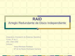 RAID Arreglo Redundante de Disco Independiente