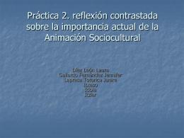 Práctica 2. reflexión contrastada sobre la importancia actual de la