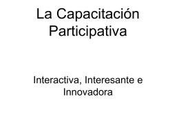 La Capacitación Participativa: Interactiva, Interesante e
