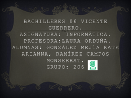 Bachilleres 06 Vicente Guerrero. Asignatura: Informática. Alumnas