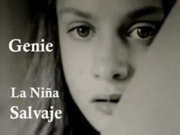 """CASO GENIE """"La niña Salvaje"""""""
