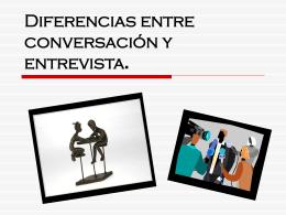 Diferencias entre conversación y entrevista.