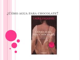 ¿Cómo agua para chocolate?