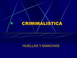 CRIMINALISTICA MANCHAS Y HIELLAS DRA