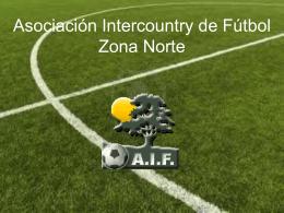 ¿Que es la AIF? - Asociación Intercountry de Fútbol Zona Norte