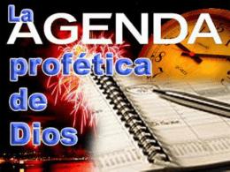 La agenda profética del último tiempo