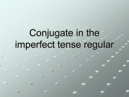 Conjugate in the imperfect tense - Mrs. Beck