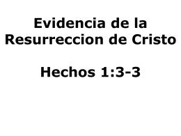 Evidencia de la Resurreccion de Cristo Hechos 1:3