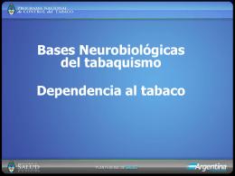 Bases Neurobiológicas del tabaquismo Dependencia al tabaco PPT