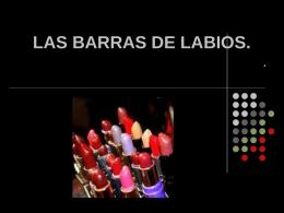 LAS BARRAS DE LABIOS.
