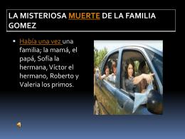 LA MISTERIOSA MUERTE DE LA FAMILIA GOMEZ