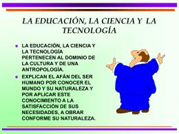 la educación, la ciencia y la tecnología