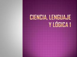 Ciencia, lenguaje y lógica 1