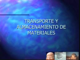 TRANSPORTE Y ALMACENAMIENTO DE MATERIALES