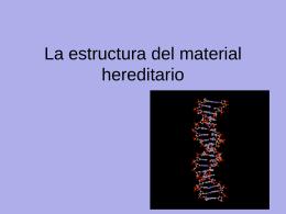 La estructura del material hereditario