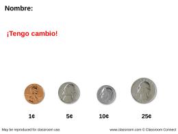 1¢ 5¢ 10¢ 25¢ Centavos Monedas de 5 centavos Monedas de 25