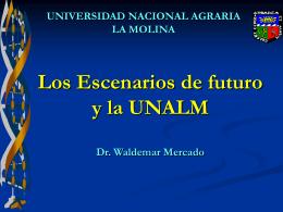 4. Los escenarios del futuro y la UNALM