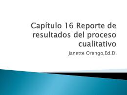 Capítulo 16 Reporte de resultados del proceso cualitativo