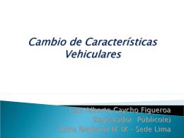 Cambio de características vehiculares