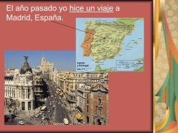 El año pasado yo hice un viaje a Madrid, España.