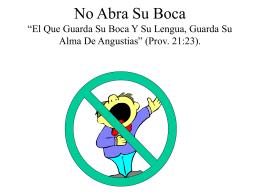 """No Abre Su Boca """"El Que Guarda Su Boca Y Su Lengua, Guarda Su"""