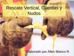 Rescate Vertical, Cuerdas y Nudos