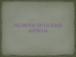 FILOSOFIA EN LA EDAD ANTIGUA
