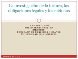 La investigación de la tortura, las obligaciones legales y los