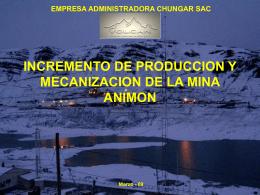 INCREMENTO DE PRODUCCION Y MECANIZACION DE LA MINA