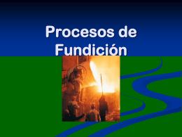 03 Procesos de Fundición.